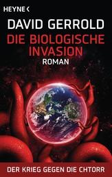 Die biologische Invasion - Der Krieg gegen die Chtorr, Band 1 - Roman
