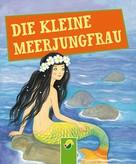 Hans Christian Andersen: Die kleine Meerjungfrau ★★★★
