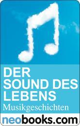 Der Sound des Lebens - Musikgeschichten