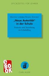 """""""Neue Autorität"""" in der Schule - Präsenz und Beziehung im Schulalltag"""