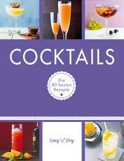 Cocktails - Die 80 besten Rezepte