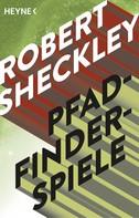 Robert Sheckley: Pfadfinderspiele ★★★★★