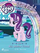 G. M. Berrow: My Little Pony - Starlight Glimmer und das geheime Zimmer