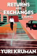 Yuri Kruman: Returns and Exchanges