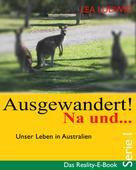 Lea Ludwig: Ausgewandert! Na und ... (Serie I) ★