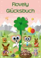 Siegfried Freudenfels: Flovely Glücksbuch ★★