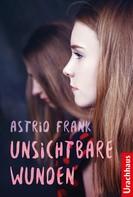 Astrid Frank: Unsichtbare Wunden ★★★★