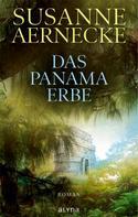 Susanne Aernecke: Das Panama-Erbe