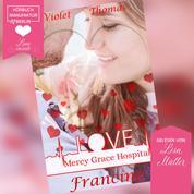 Francine - Mercy Grace Hospital, Band 3 (ungekürzt)