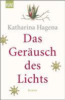 Katharina Hagena: Das Geräusch des Lichts ★★★★