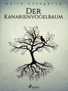 Helle Stangerup: Der Kanarienvogelbaum ★★★★★