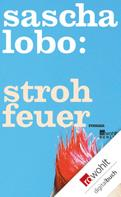 Sascha Lobo: Strohfeuer ★★★★