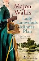 Majon Wallis: Lady Lanwoods kühner Plan ★★★★