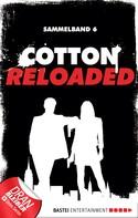 Alfred Bekker: Cotton Reloaded - Sammelband 06