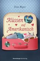 Gina Mayer: Küssen auf Amerikanisch ★★★★