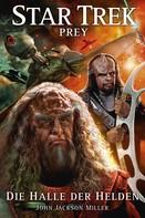John Jackson Miller: Star Trek - Prey 3: Die Halle der Helden ★★★★★