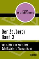 Peter de Mendelssohn: Der Zauberer (3)