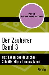 Der Zauberer (3) - Das Leben des deutschen Schriftstellers Thomas Mann. Band 3: 1919 und 1933