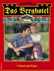 Das Berghotel 239 - Heimatroman - Urlaub mit Papa