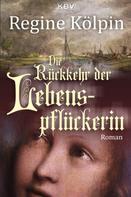 Regine Kölpin: Die Rückkehr der Lebenspflückerin ★★★★★