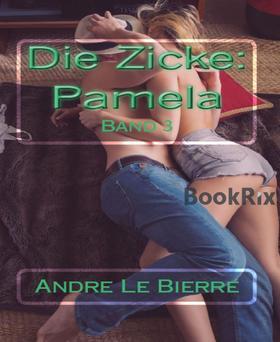 Die Zicke: Pamela