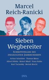 Sieben Wegbereiter - Schriftsteller des Zwanzigsten Jahrhunderts