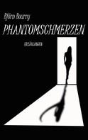 Björn Bourry: Phantomschmerzen