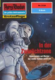 """Perry Rhodan 2124: In der Zwielichtzone - Perry Rhodan-Zyklus """"Das Reich Tradom"""""""