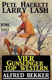 Vier Gunslinger Top Western Juni 2017 - Cassiopeiapress Sammelband