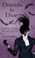 Scarlett Stoker: Dracula in Dior
