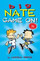 Lincoln Peirce: Big Nate: Game On!