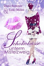 Schokoküsse unterm Mistelzweig - Ein Weihnachtsroman