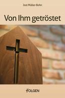 Jost Müller-Bohn: Von Ihm getröstet
