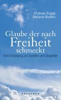 Andreas Knapp: Glaube der nach Freiheit schmeckt ★★★★★