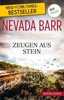 Nevada Barr: Zeugen aus Stein: Anna Pigeon ermittelt - Band 3: Kriminalroman