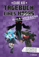 Cube Kid: Tagebuch eines Giga-Kriegers ★★★★★