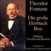 Theodor Fontane: Die große Hörbuch Box - Balladen, Novellen und Romane