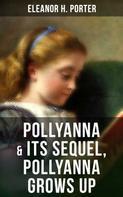 Eleanor H. Porter: POLLYANNA & Its Sequel, Pollyanna Grows Up