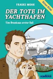 Der Tote im Yachthafen - Tim Bronkaus erster Fall