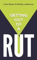 Carla Watson: Getting Out Of A Rut