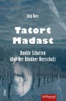 Jörg Rutz: Tatort Madast