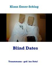 Blind Dates - Traummann - geh' ins Netz!