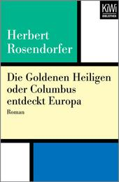 Die Goldenen Heiligen oder Columbus entdeckt Europa - Roman