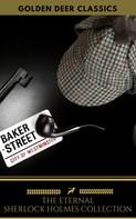 Arthur Conan Doyle: The Eternal Sherlock Holmes Collection