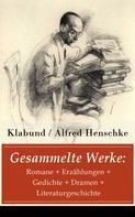 Klabund: Gesammelte Werke: Romane + Erzählungen + Gedichte + Dramen + Literaturgeschichte