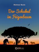 Dietmar Beetz: Der Schakal im Feigenbaum
