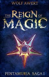 The Reign of Magic - Pentamuria Saga I