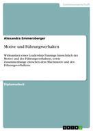 Alexandra Emmersberger: Motive und Führungsverhalten