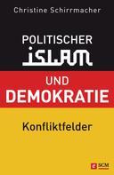 Christine Schirrmacher: Politischer Islam und Demokratie