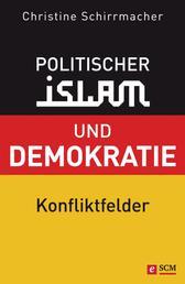 Politischer Islam und Demokratie - Konfliktfelder